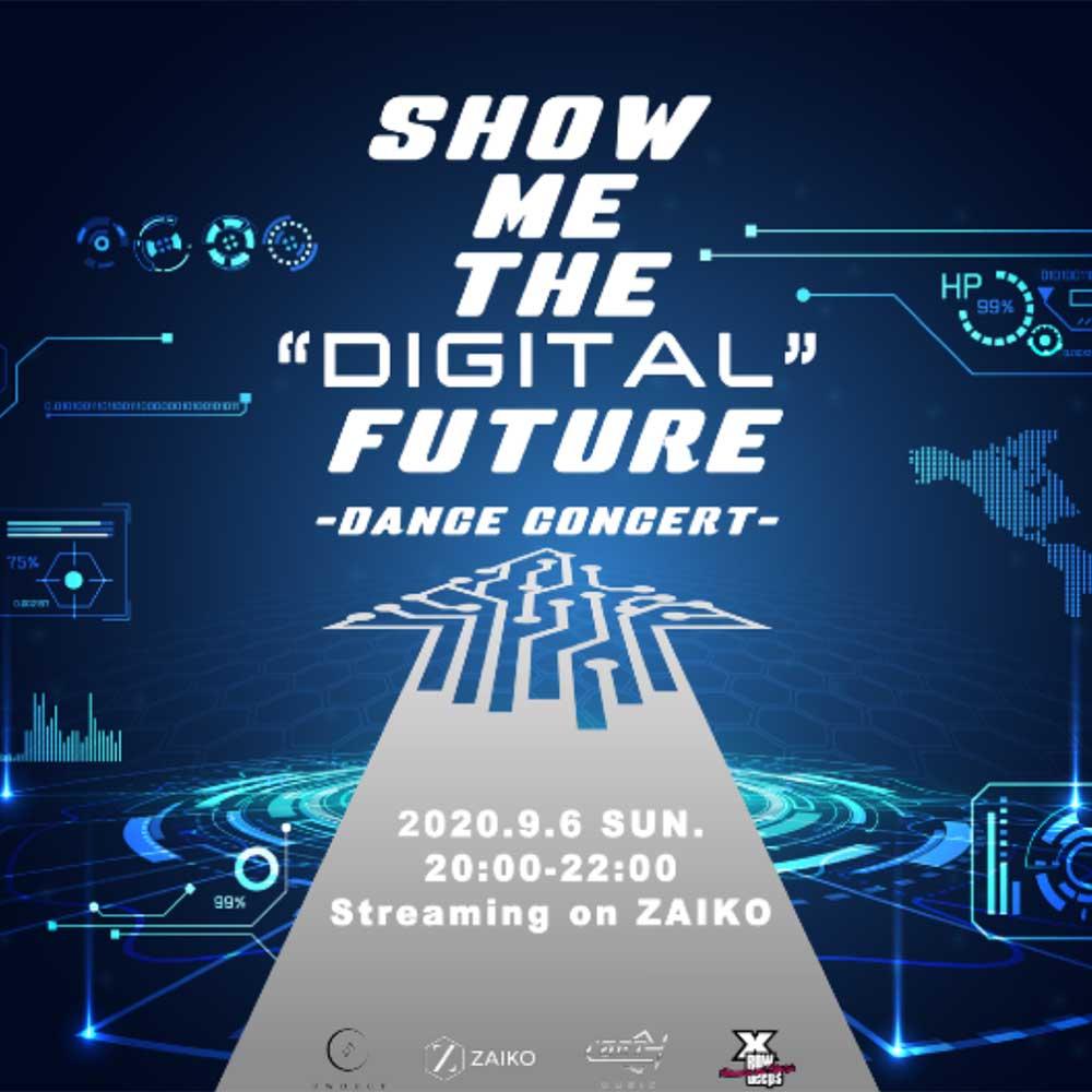 "SHOW ME THE ""DIGITAL"" FUTURE"